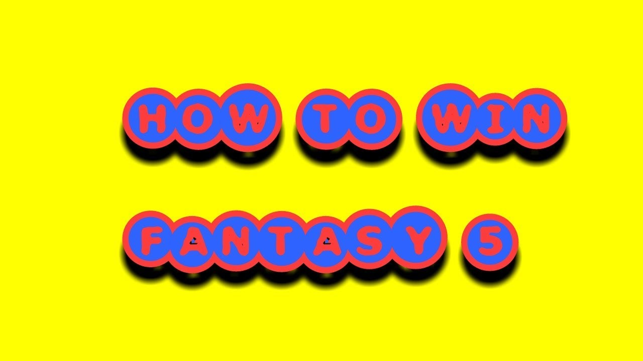 How to win california fantasy 5
